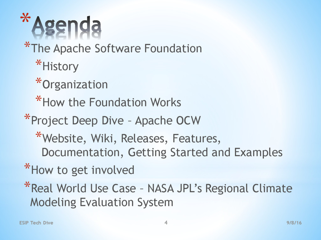 9/8/16 ESIP Tech Dive 4 * *The Apache Software ...