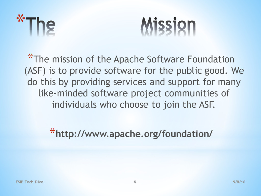 9/8/16 ESIP Tech Dive 6 * *The mission of the A...