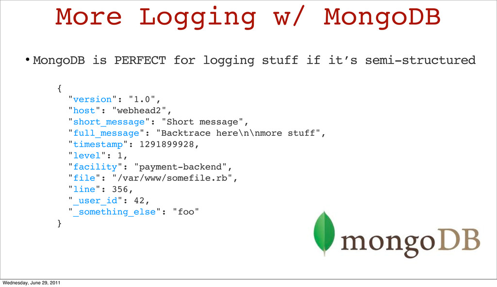 • MongoDB is PERFECT for logging stuff if it's ...
