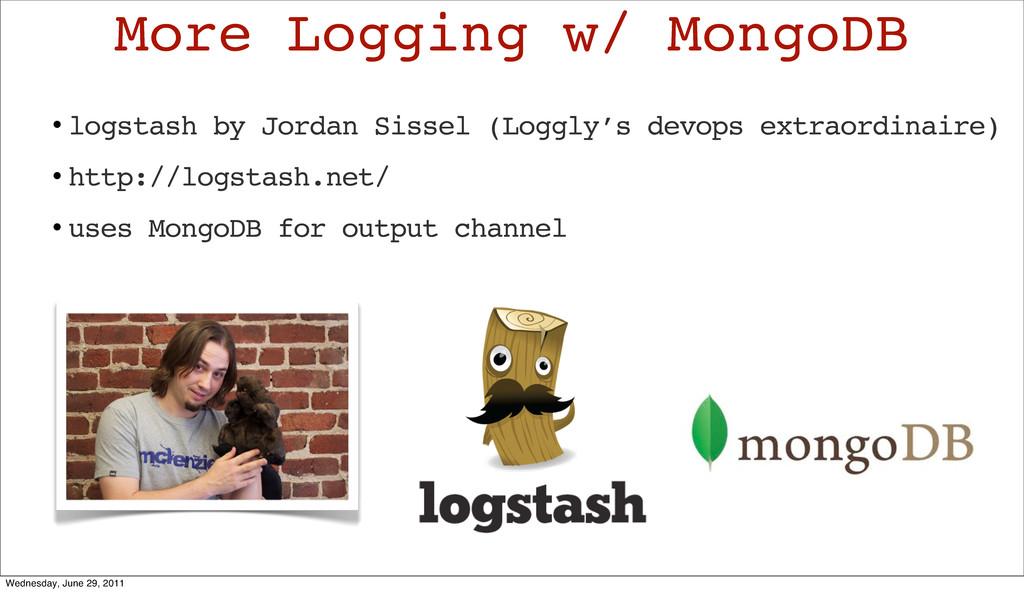 • logstash by Jordan Sissel (Loggly's devops ex...