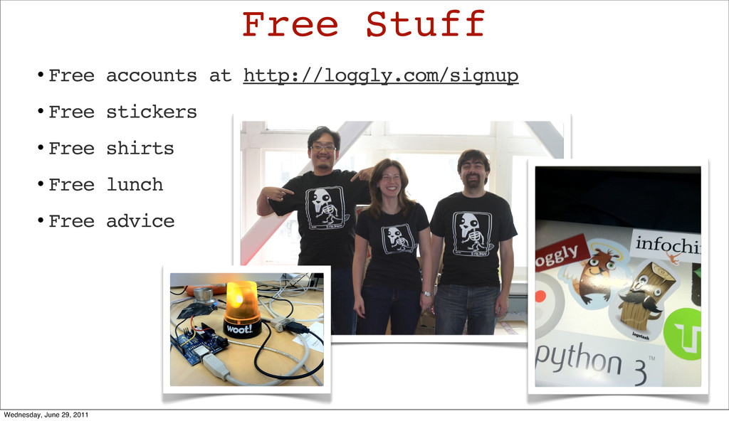 Free Stuff • Free accounts at http://loggly.com...