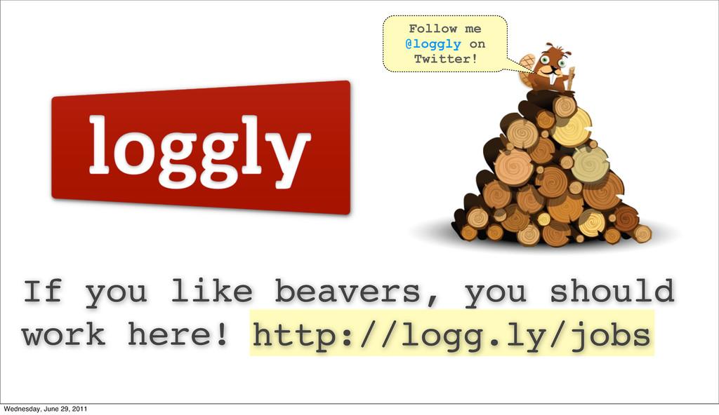 If you like beavers, you should work here! 18 F...