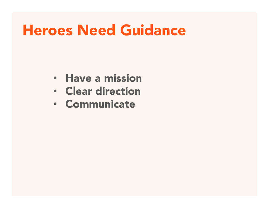 Heroes Need Guidance