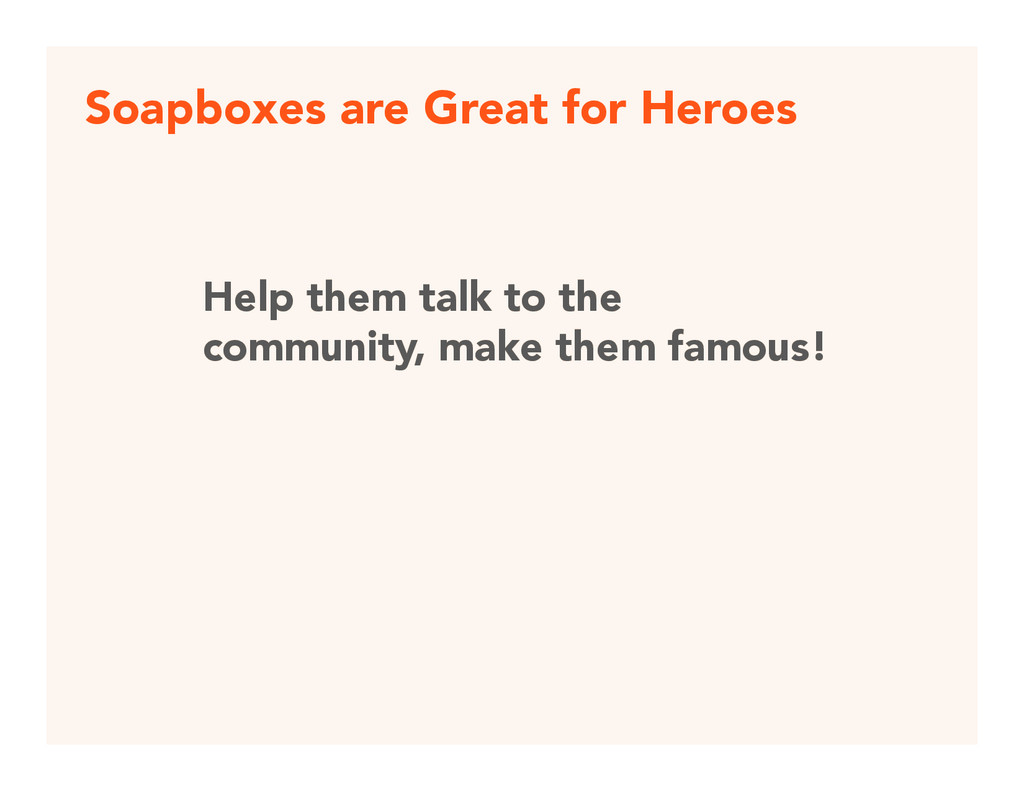Soapboxes are Great for Heroes