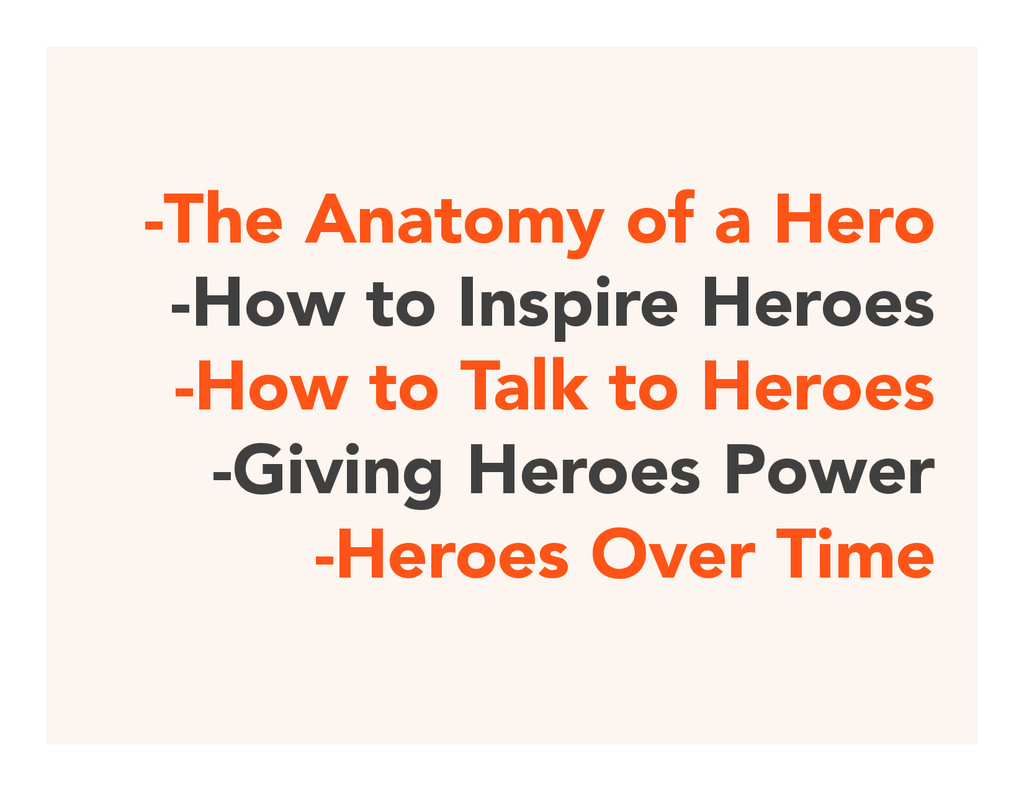 -The Anatomy of a Hero -How to Inspire Heroes -...