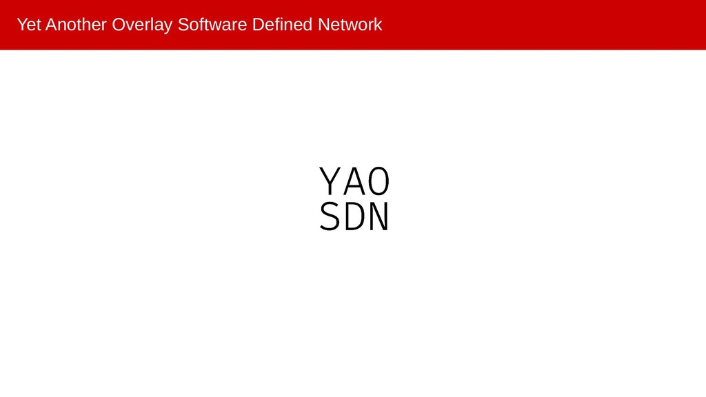 Yet Another Overlay Software Defined Network
