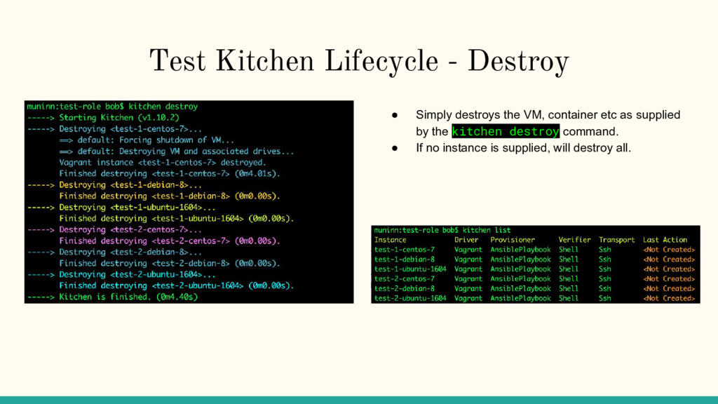 Test Kitchen Lifecycle - Destroy ● Simply destr...
