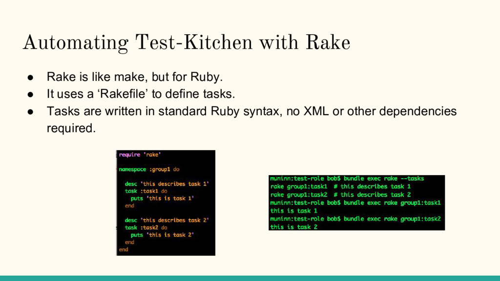 Automating Test-Kitchen with Rake ● Rake is lik...