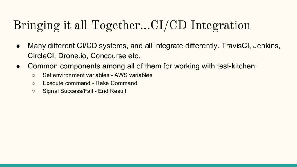 Bringing it all Together...CI/CD Integration ● ...
