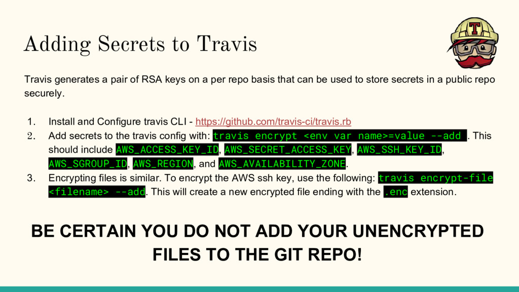 Adding Secrets to Travis 1. Install and Configu...