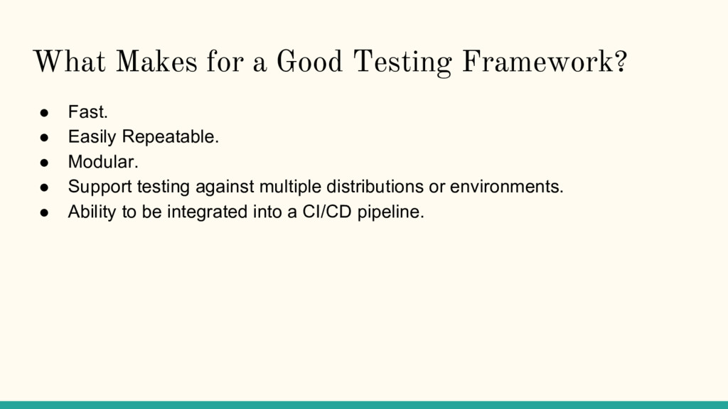 What Makes for a Good Testing Framework? ● Fast...