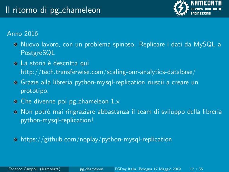 Il ritorno di pg chameleon Anno 2016 Nuovo lavo...