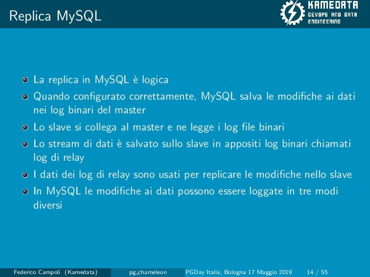 Replica MySQL La replica in MySQL ` e logica Qu...