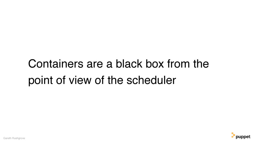 Containers are a black box from the point of vi...