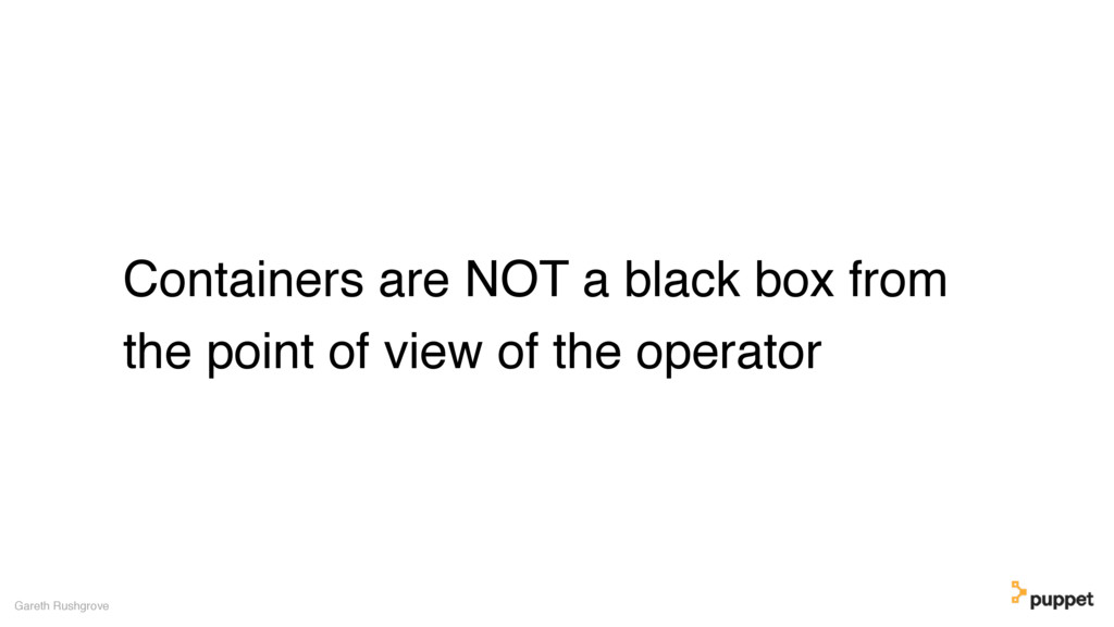 Containers are NOT a black box from the point o...