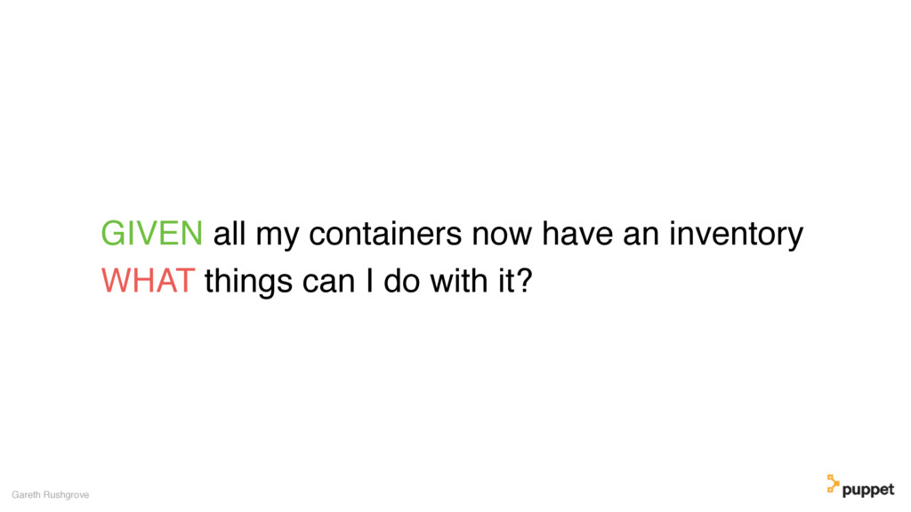 GIVEN all my containers now have an inventory W...