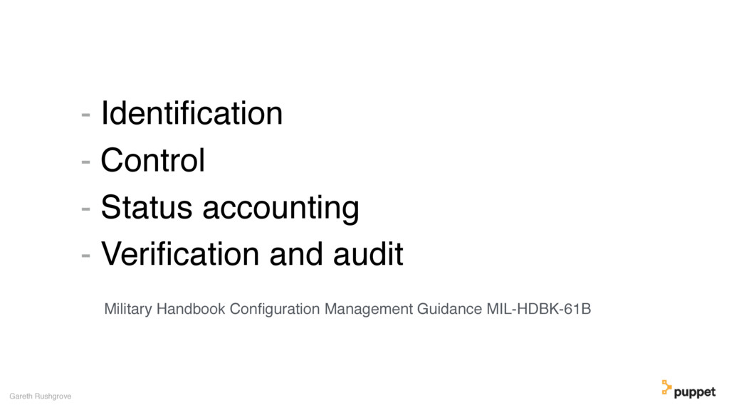 - Identification - Control - Status accounting -...