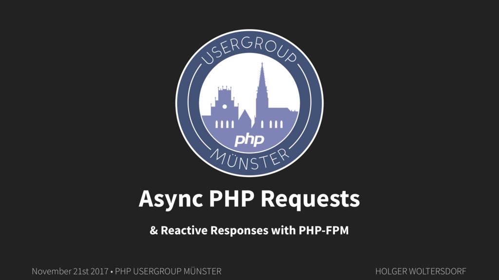November 21st 2017 • PHP USERGROUP MÜNSTER HOLG...