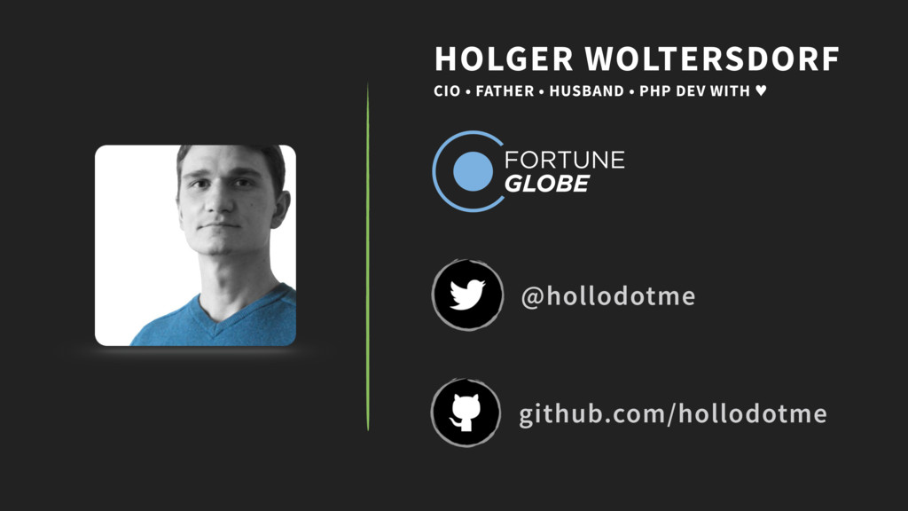 HOLGER WOLTERSDORF CIO • FATHER • HUSBAND • PHP...