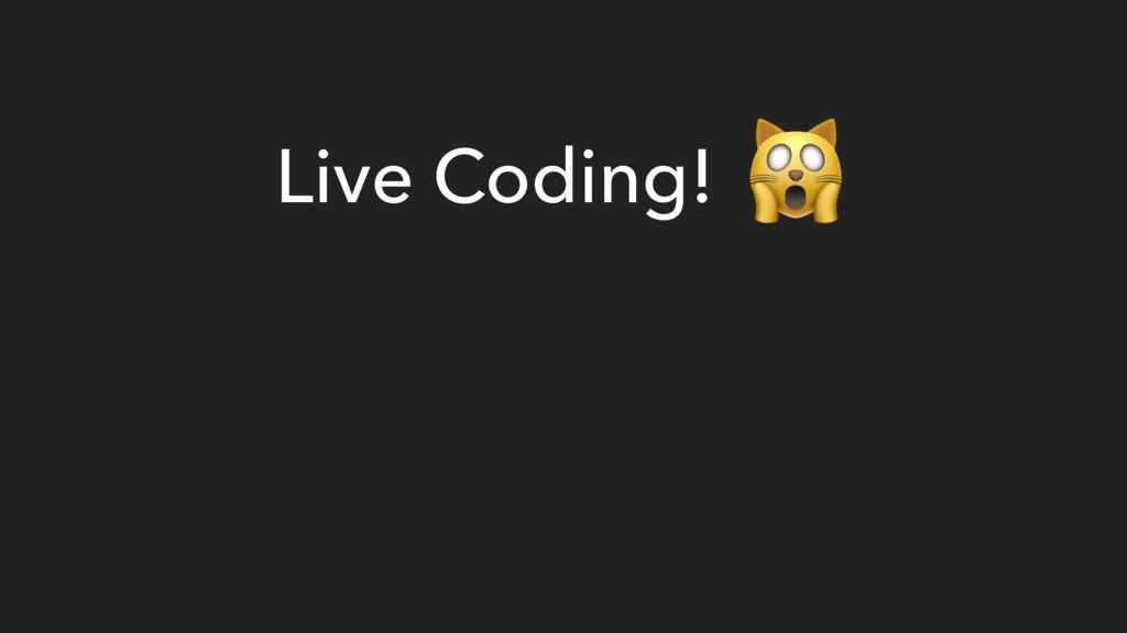 Live Coding!