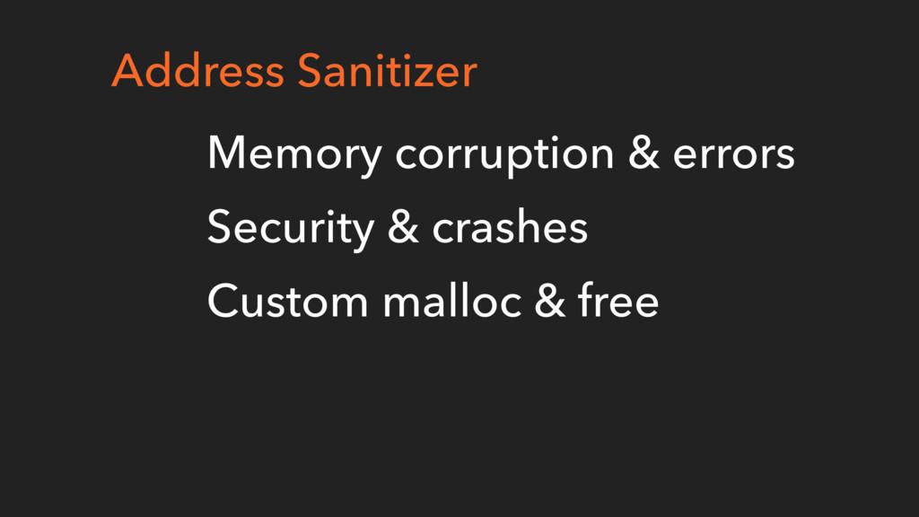 Address Sanitizer Memory corruption & errors Se...
