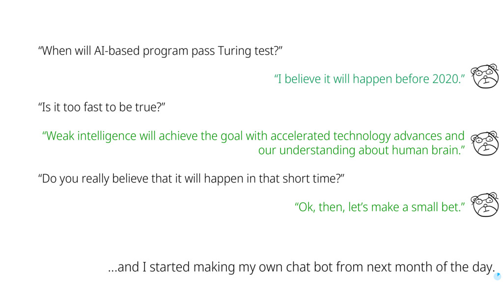 """""""When will AI-based program pass Turing test?"""" ..."""