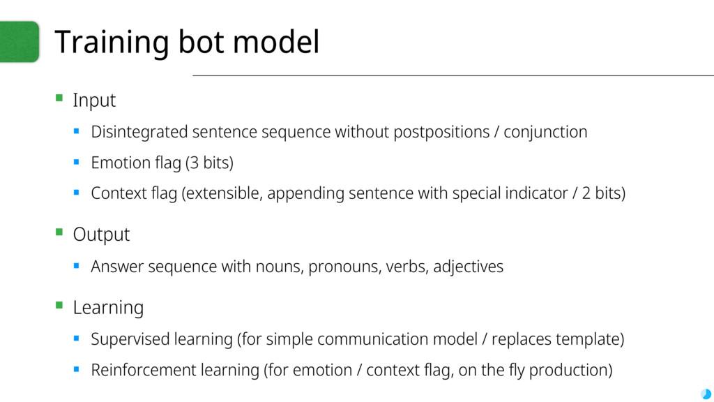 Training bot model ▪ Input ▪ Disintegrated sent...