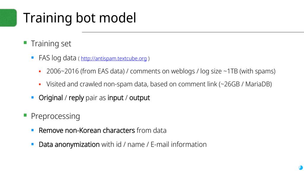 Training bot model ▪ Training set ▪ FAS log dat...