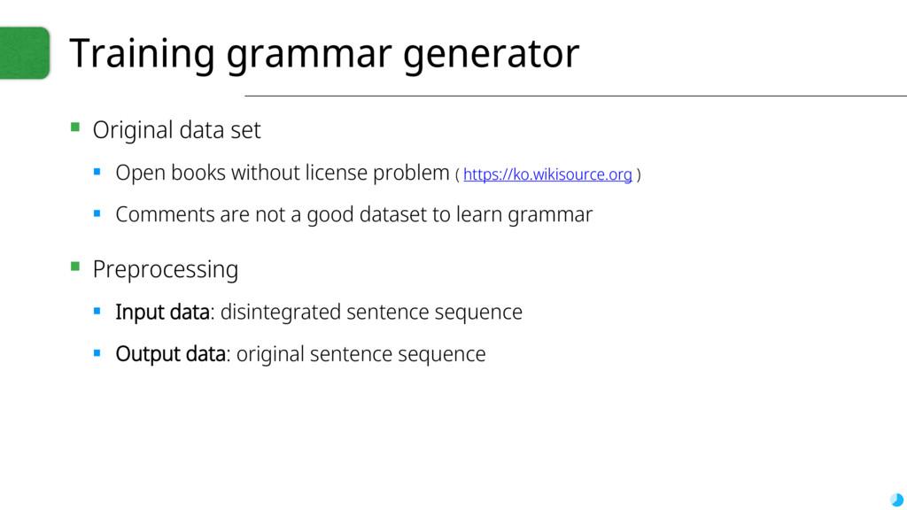 Training grammar generator ▪ Original data set ...