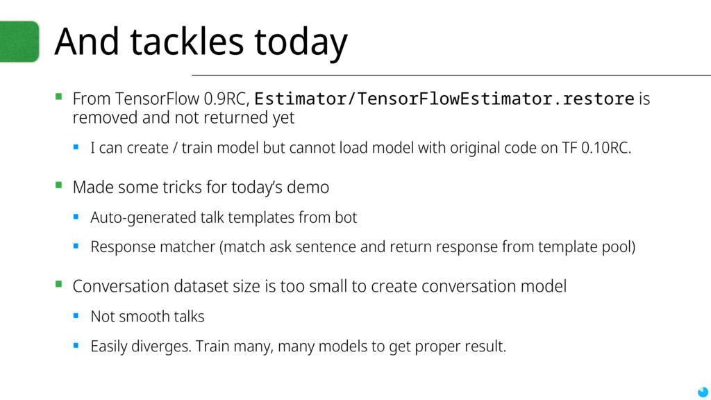 And tackles today ▪ From TensorFlow 0.9RC, Esti...