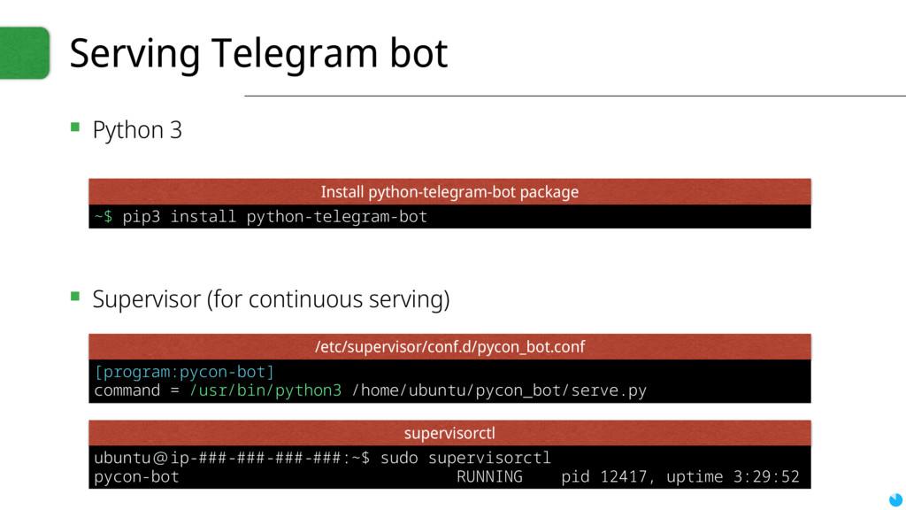 Serving Telegram bot ▪ Python 3 ▪ Supervisor (f...