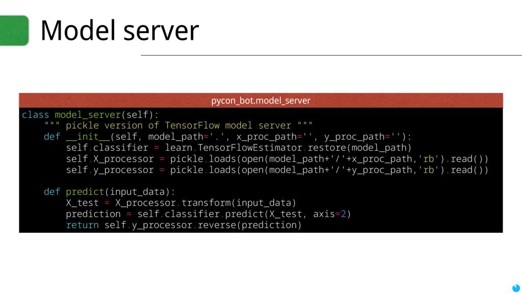 "Model server class model_server(self): """""" pick..."