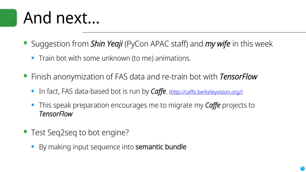 And next... ▪ Suggestion from Shin Yeaji (PyCon...