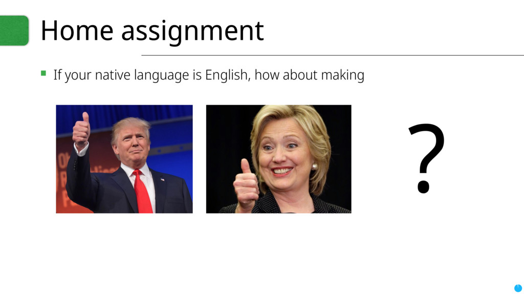 Home assignment ▪ If your native language is En...
