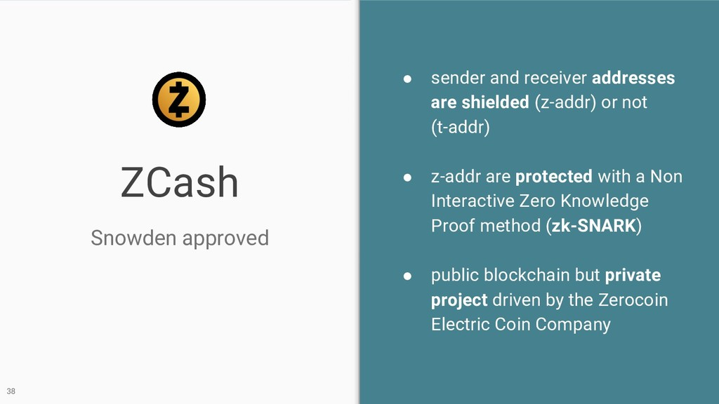ZCash ● sender and receiver addresses are shiel...