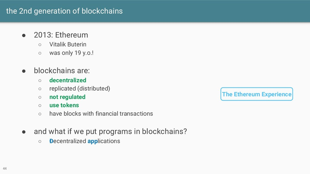 the 2nd generation of blockchains ● 2013: Ether...