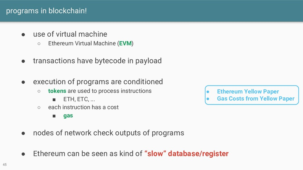 programs in blockchain! 45 ● use of virtual mac...