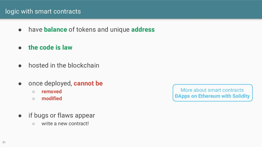 logic with smart contracts 49 ● have balance of...