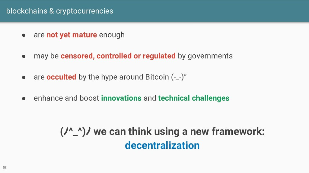 blockchains & cryptocurrencies 58 ● are not yet...