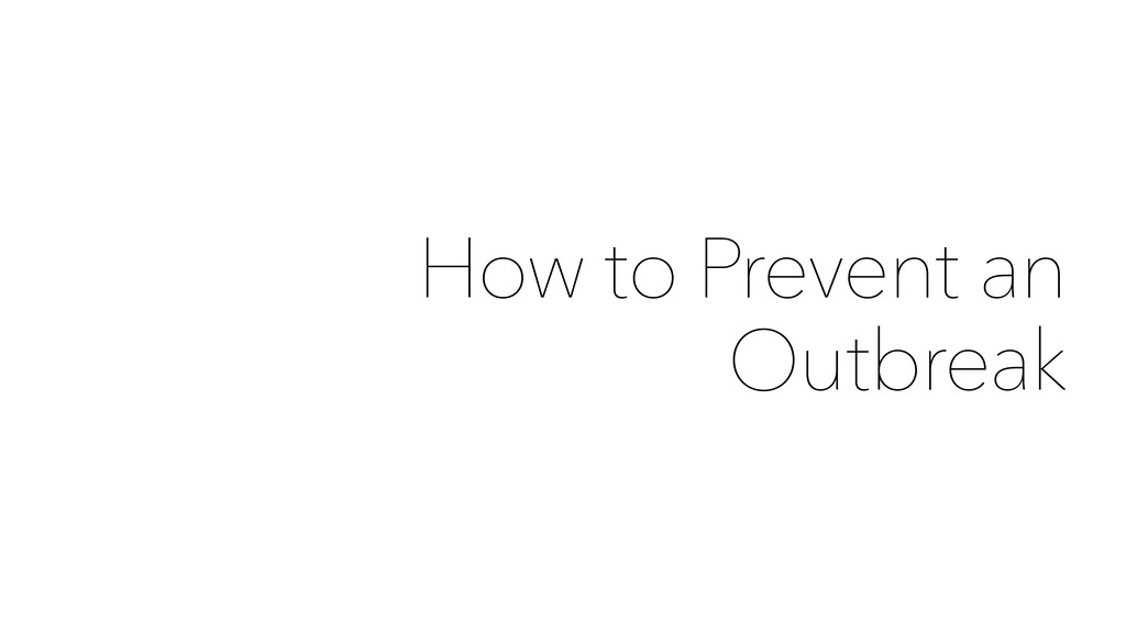 How to Prevent an Outbreak