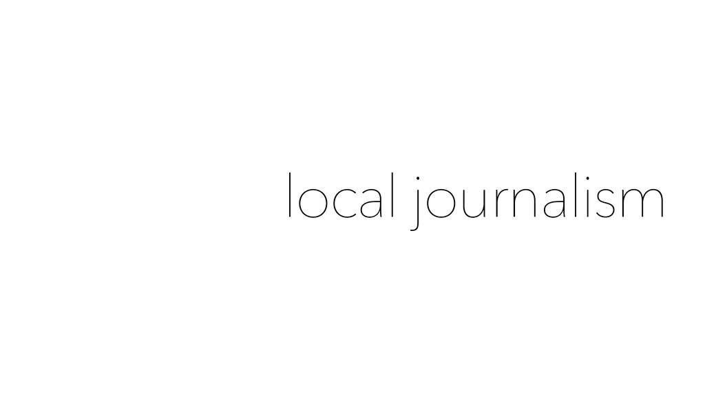 local journalism