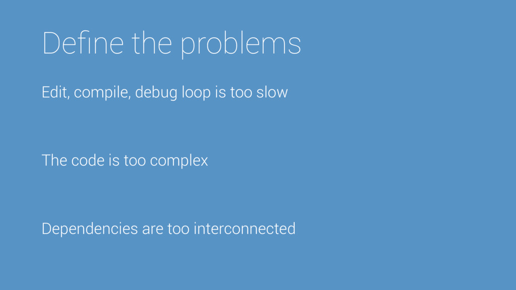Define the problems Edit, compile, debug loop is...