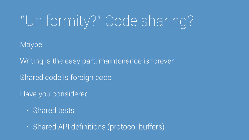 """Uniformity?"" Code sharing? Maybe Writing is th..."
