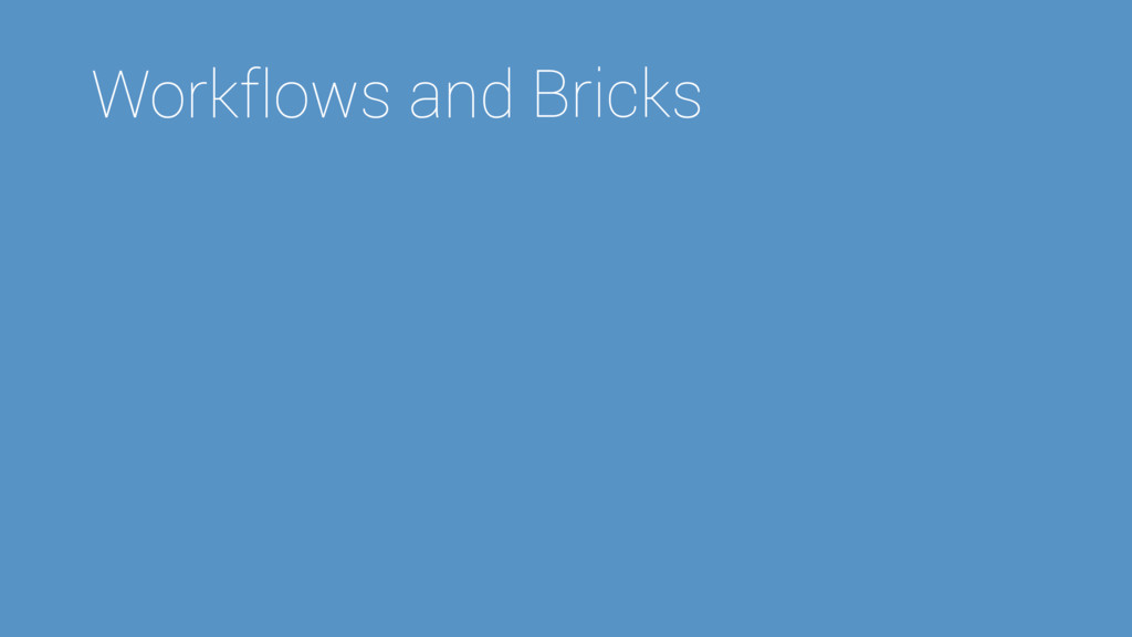 Workflows and Bricks Brick