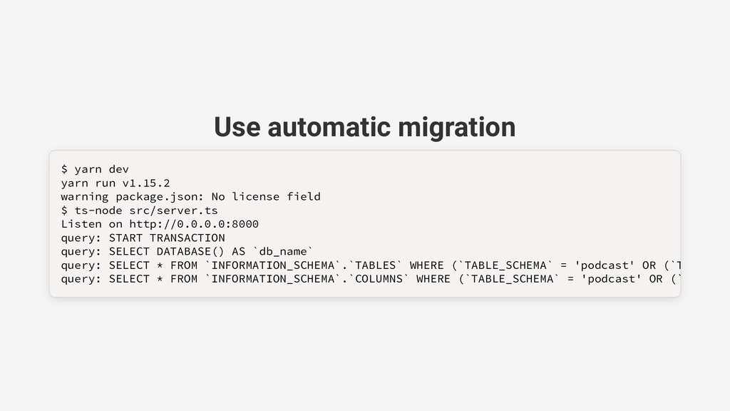 Use automatic migration $ yarn dev $ yarn dev y...