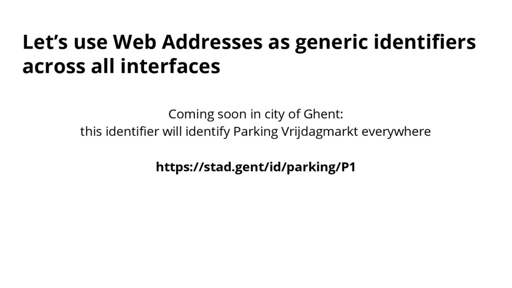 Let's use Web Addresses as generic identifiers ...
