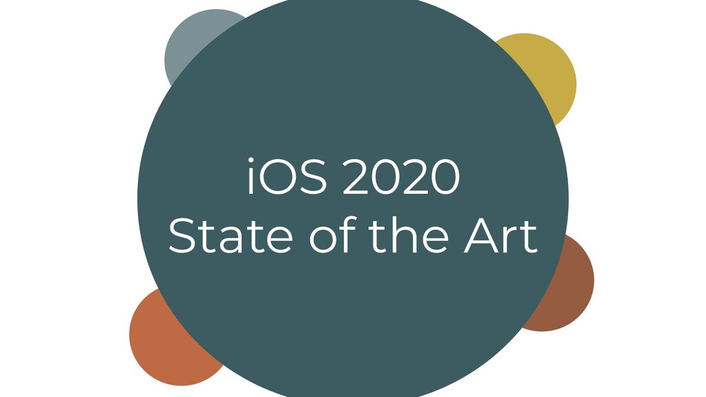 iOS 2020 State of the Art