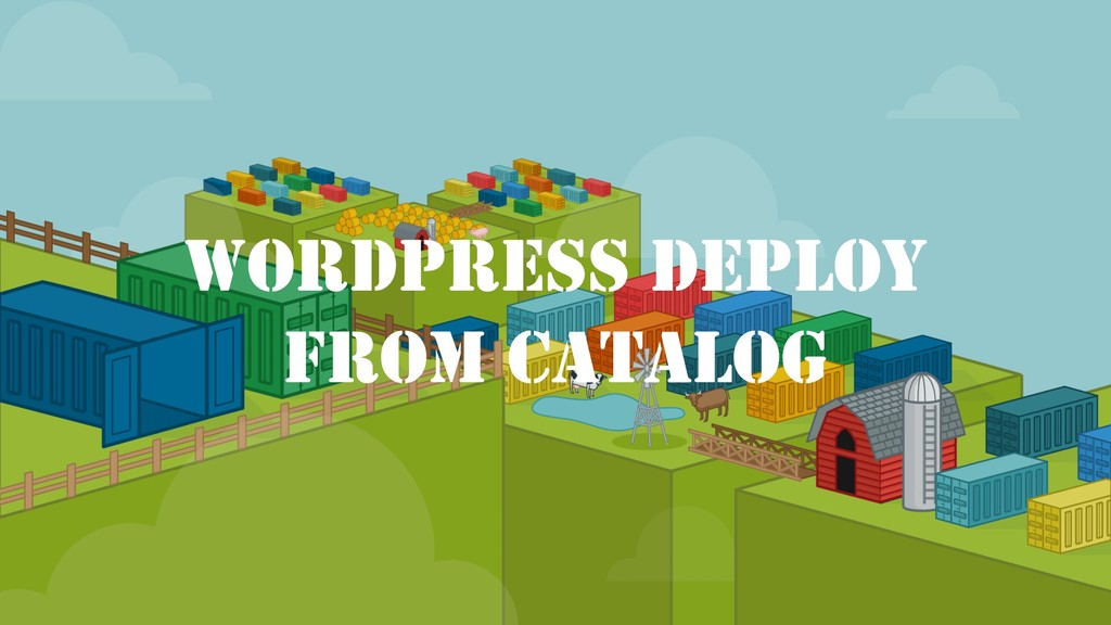 WORDPRESS DEPLOY FROM CATALOG