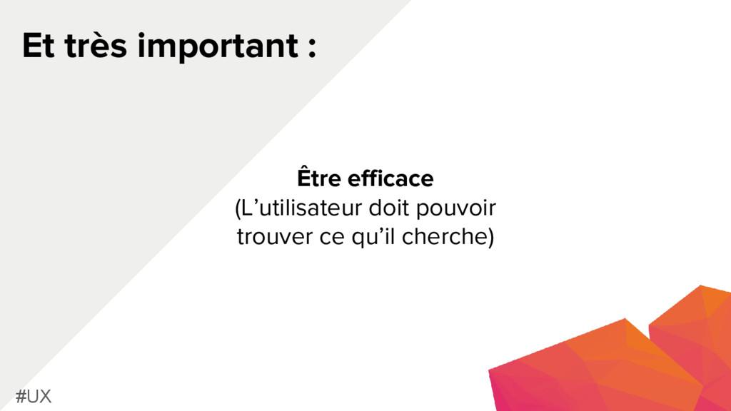 Et très important : #UX Être efficace (L'utilis...