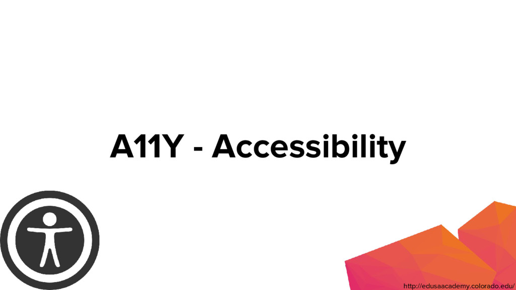A11Y - Accessibility http://edusaacademy.colora...